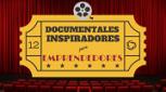 Quédate en casa e inspírate con estos 10 documentales para emprendedores